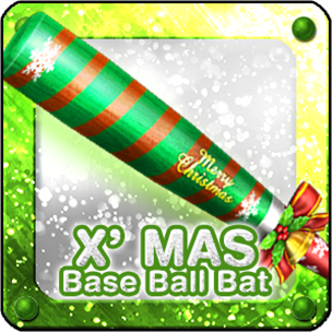 X-MAS BASEBALL BAT (30 Days)